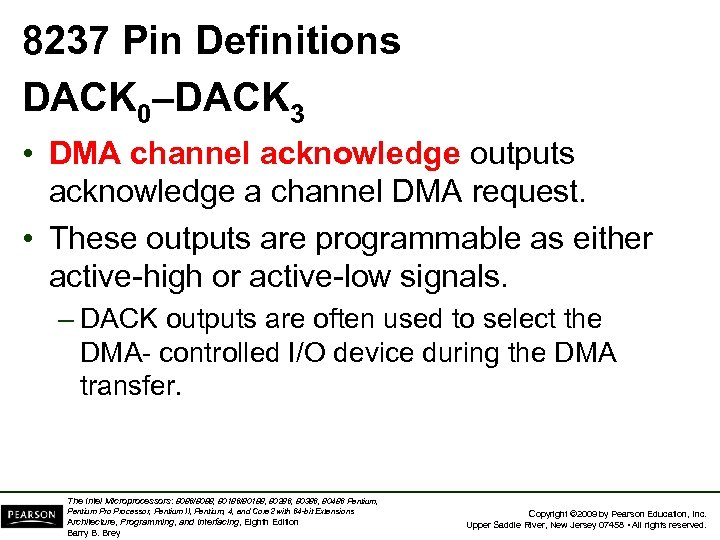 8237 Pin Definitions DACK 0–DACK 3 • DMA channel acknowledge outputs acknowledge a channel