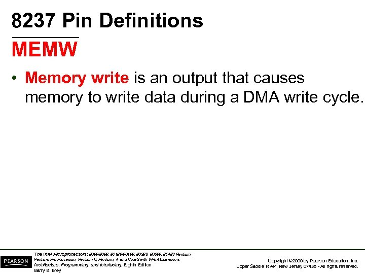 8237 Pin Definitions MEMW • Memory write is an output that causes memory to