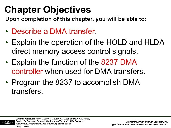 Chapter Objectives Upon completion of this chapter, you will be able to: • Describe