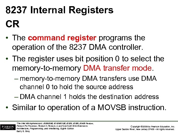 8237 Internal Registers CR • The command register programs the operation of the 8237