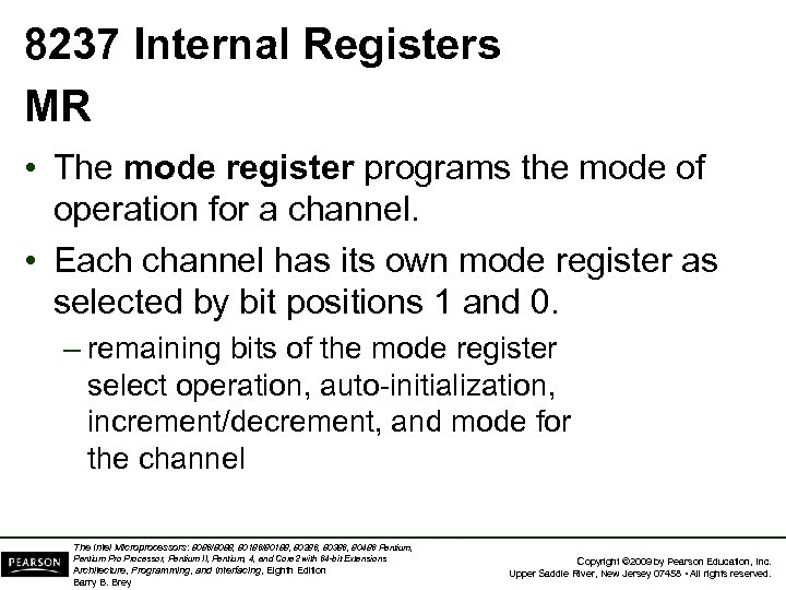 8237 Internal Registers MR • The mode register programs the mode of operation for