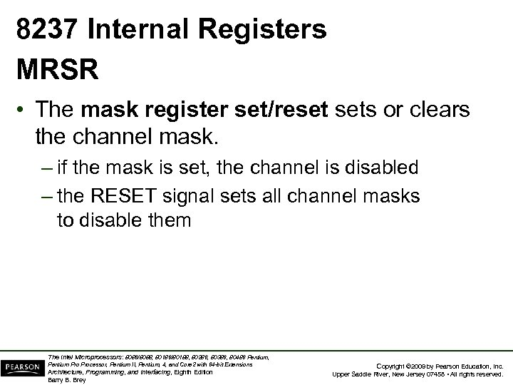 8237 Internal Registers MRSR • The mask register set/reset sets or clears the channel
