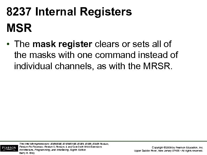 8237 Internal Registers MSR • The mask register clears or sets all of the