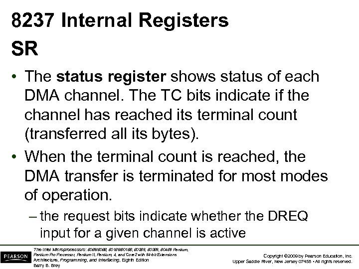 8237 Internal Registers SR • The status register shows status of each DMA channel.