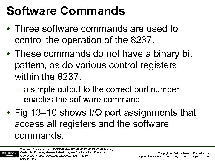 Software Commands • Three software commands are used to control the operation of the