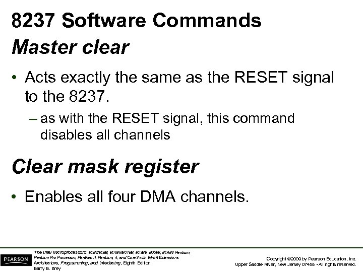 8237 Software Commands Master clear • Acts exactly the same as the RESET signal