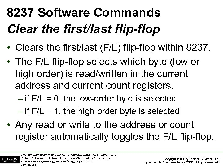 8237 Software Commands Clear the first/last flip-flop • Clears the first/last (F/L) flip-flop within