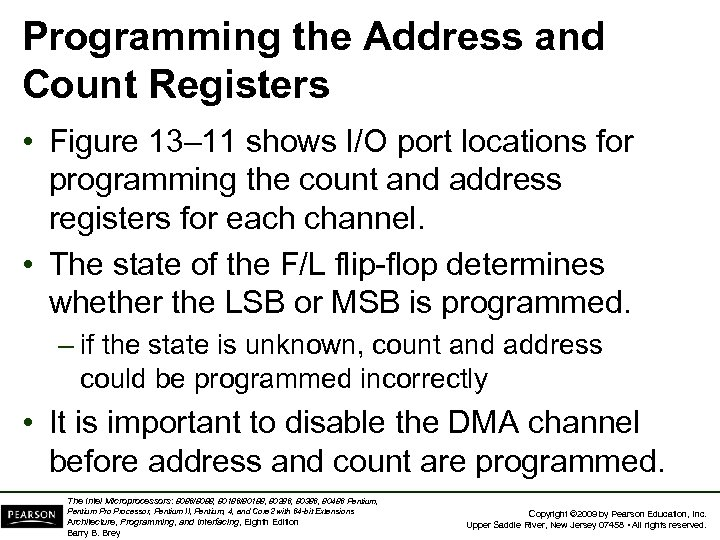 Programming the Address and Count Registers • Figure 13– 11 shows I/O port locations