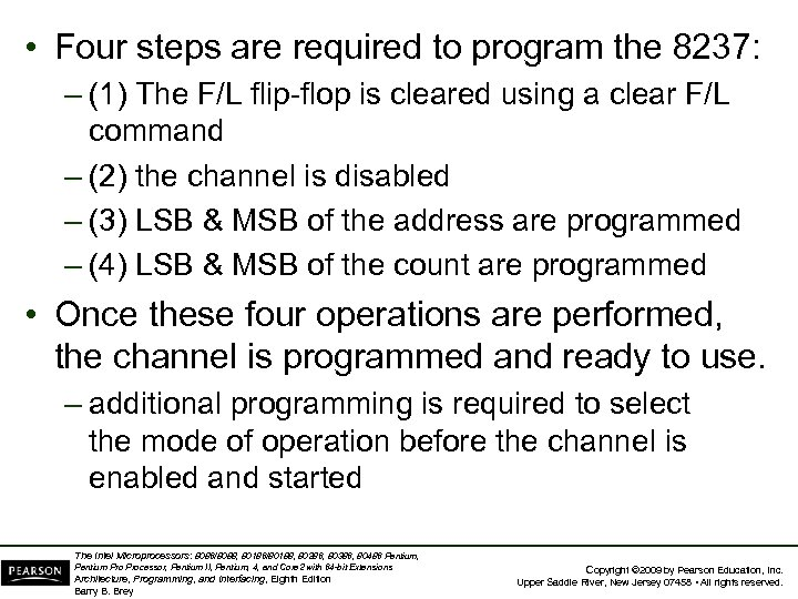 • Four steps are required to program the 8237: – (1) The F/L