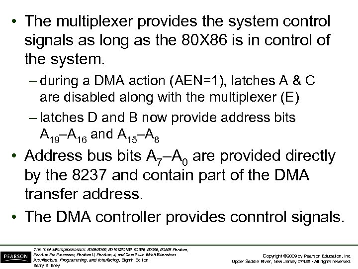 • The multiplexer provides the system control signals as long as the 80