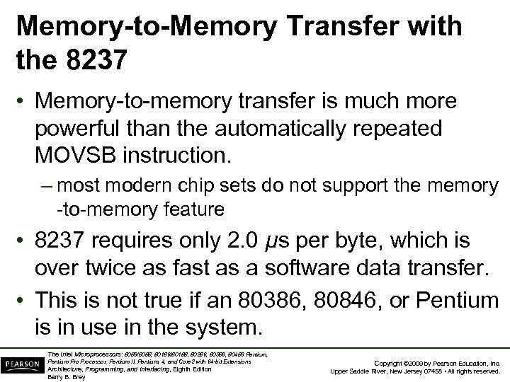 Memory-to-Memory Transfer with the 8237 • Memory-to-memory transfer is much more powerful than the