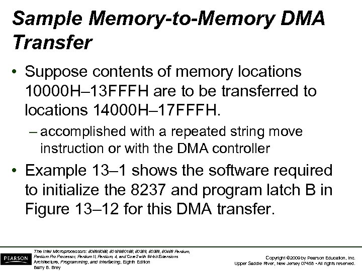 Sample Memory-to-Memory DMA Transfer • Suppose contents of memory locations 10000 H– 13 FFFH