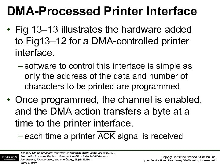DMA-Processed Printer Interface • Fig 13– 13 illustrates the hardware added to Fig 13–