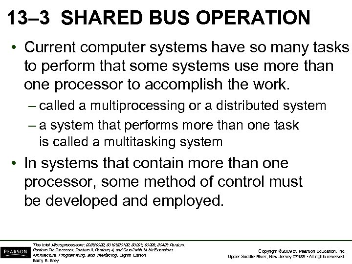 13– 3 SHARED BUS OPERATION • Current computer systems have so many tasks to