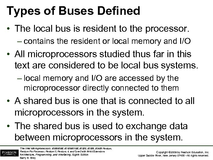 Types of Buses Defined • The local bus is resident to the processor. –