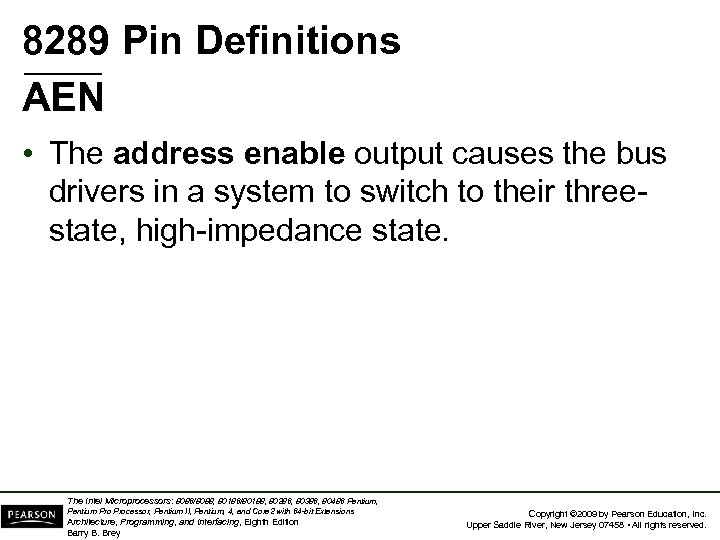 8289 Pin Definitions AEN • The address enable output causes the bus drivers in