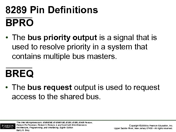 8289 Pin Definitions BPRO • The bus priority output is a signal that is