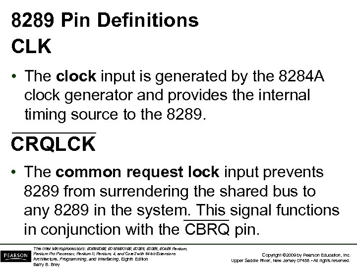 8289 Pin Definitions CLK • The clock input is generated by the 8284 A