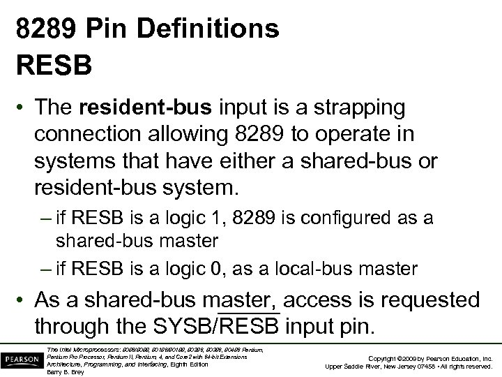 8289 Pin Definitions RESB • The resident-bus input is a strapping connection allowing 8289