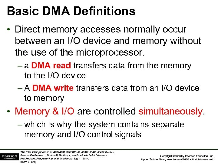 Basic DMA Definitions • Direct memory accesses normally occur between an I/O device and