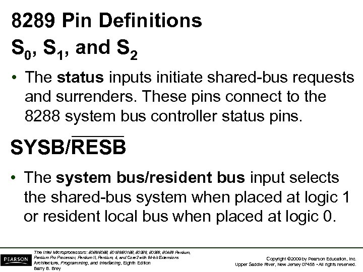 8289 Pin Definitions S 0, S 1, and S 2 • The status inputs