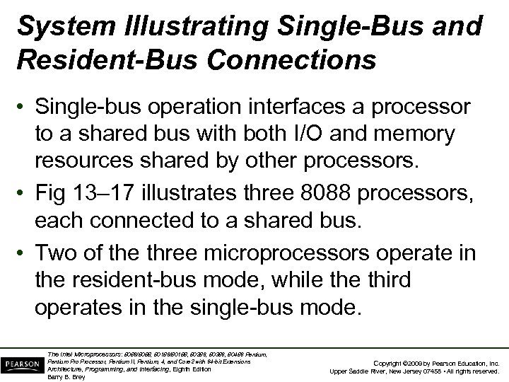 System Illustrating Single-Bus and Resident-Bus Connections • Single-bus operation interfaces a processor to a