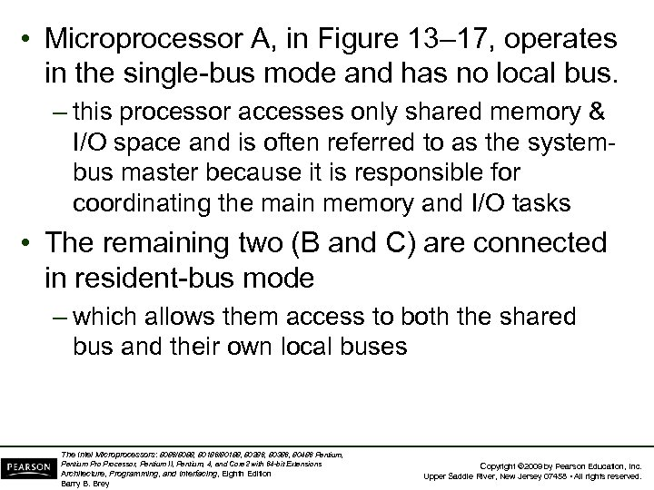 • Microprocessor A, in Figure 13– 17, operates in the single-bus mode and