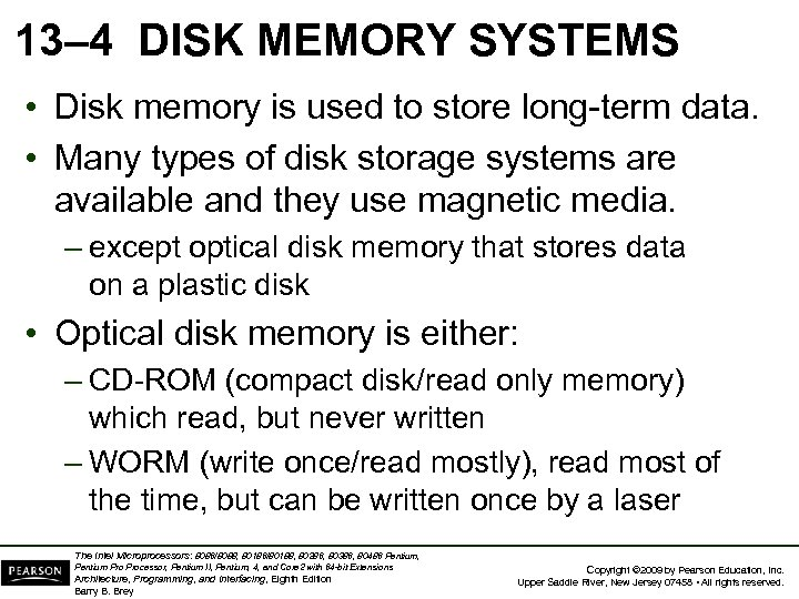 13– 4 DISK MEMORY SYSTEMS • Disk memory is used to store long-term data.