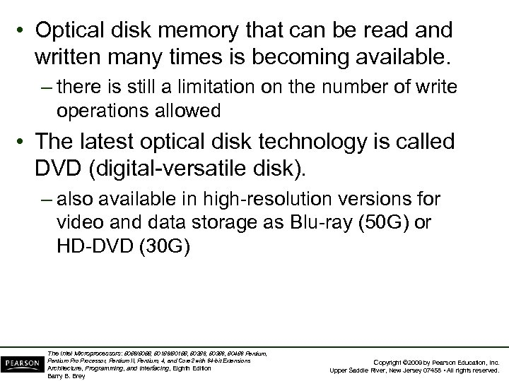 • Optical disk memory that can be read and written many times is