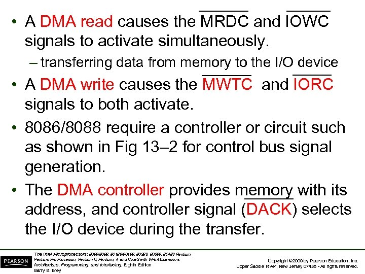 • A DMA read causes the MRDC and IOWC signals to activate simultaneously.