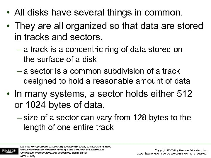 • All disks have several things in common. • They are all organized