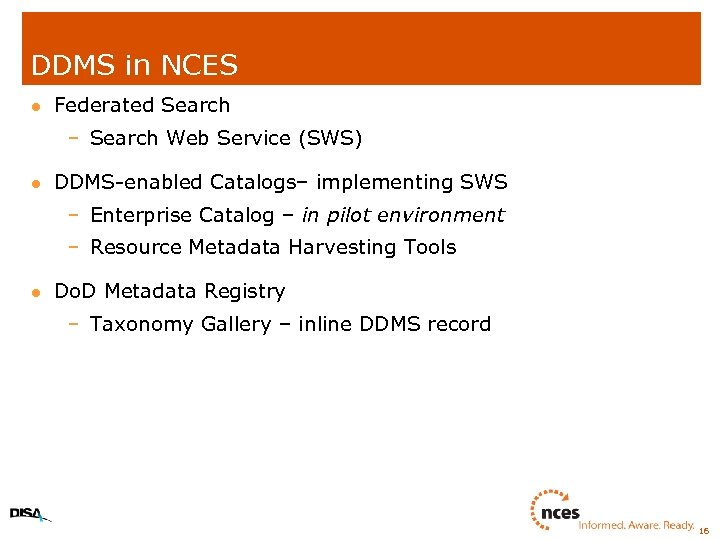 DDMS in NCES l Federated Search – Search Web Service (SWS) l DDMS-enabled Catalogs–