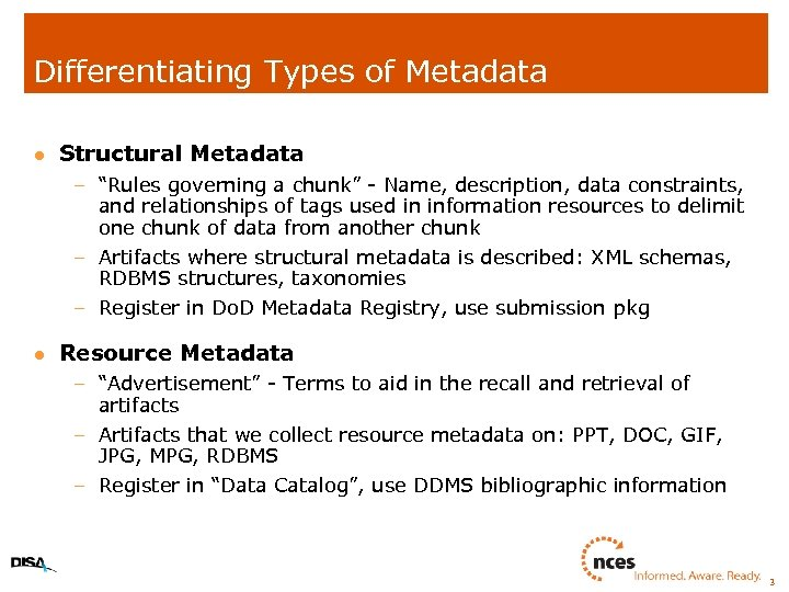 """Differentiating Types of Metadata l Structural Metadata – """"Rules governing a chunk"""" - Name,"""