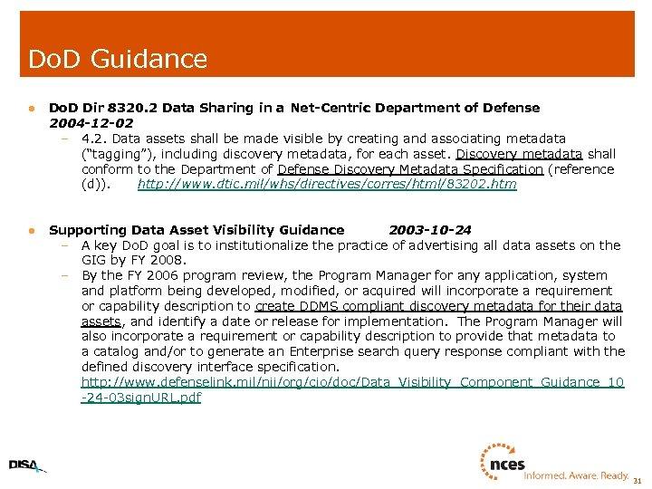 Do. D Guidance l Do. D Dir 8320. 2 Data Sharing in a Net-Centric