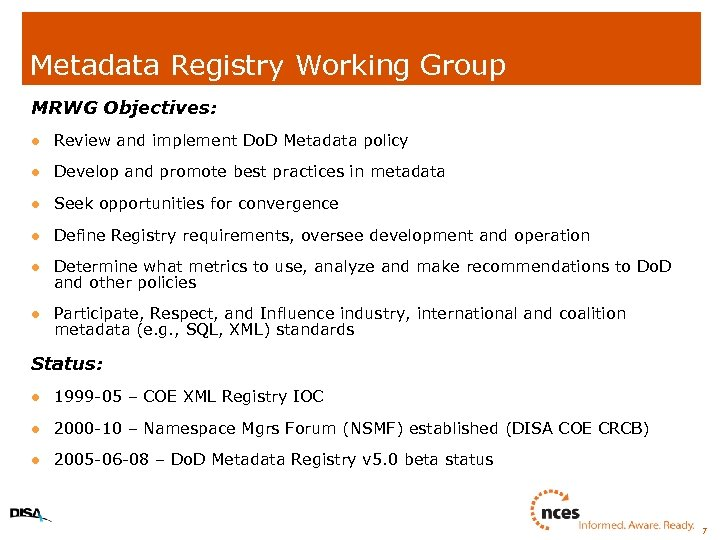 Metadata Registry Working Group MRWG Objectives: l Review and implement Do. D Metadata policy