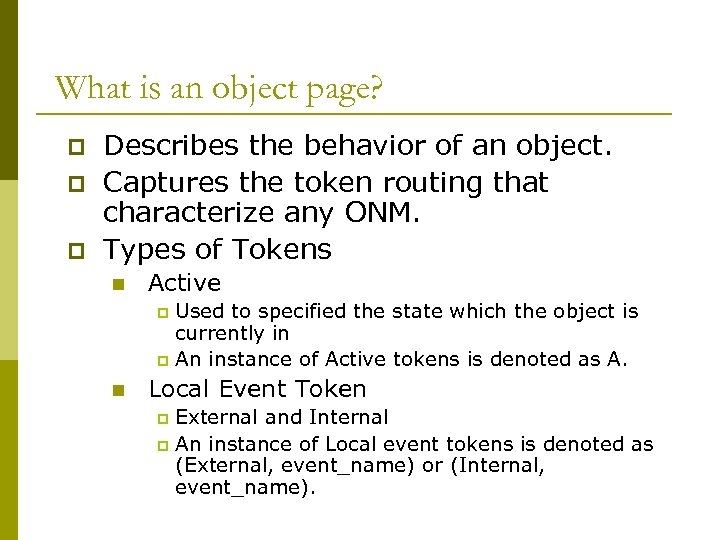 What is an object page? p p p Describes the behavior of an object.