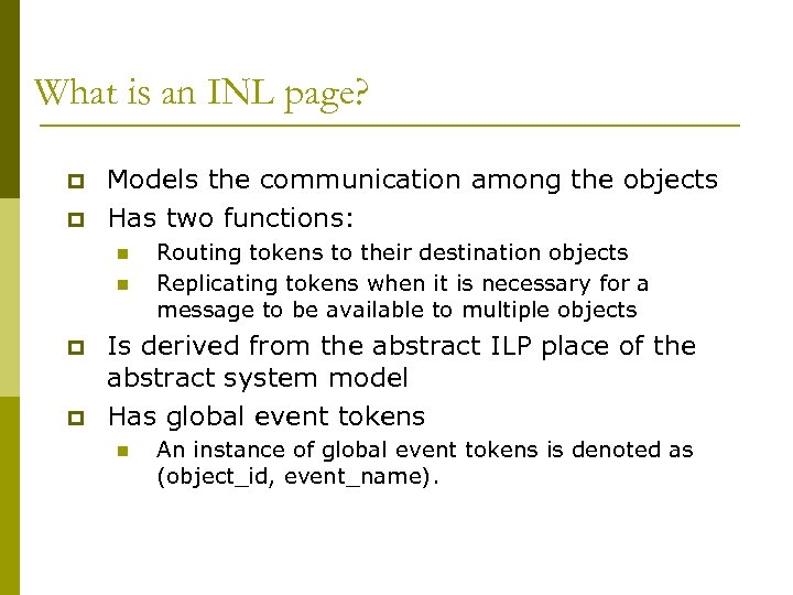 What is an INL page? p p Models the communication among the objects Has