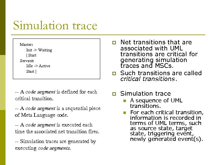 Simulation trace Master: Init -> Waiting | Start Servant: Idle -> Active Start |