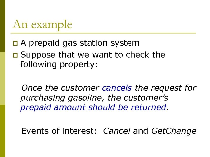 An example A prepaid gas station system p Suppose that we want to check