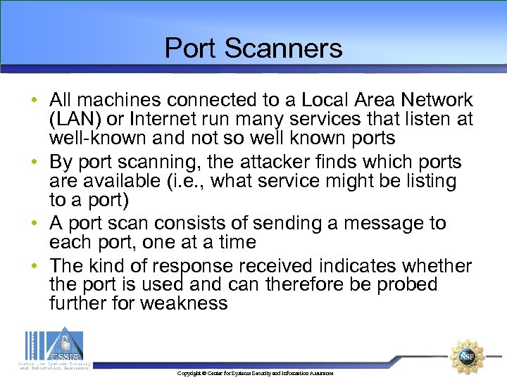 Port Scanners • All machines connected to a Local Area Network (LAN) or Internet