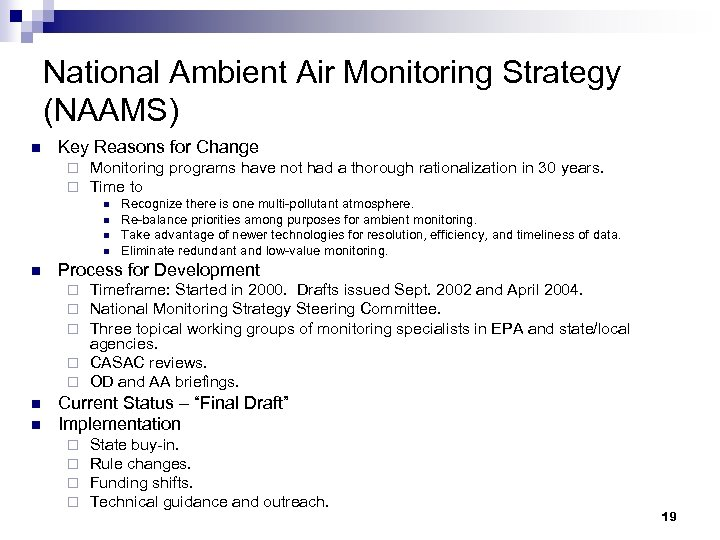 National Ambient Air Monitoring Strategy (NAAMS) n Key Reasons for Change ¨ ¨ Monitoring