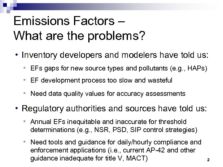 Emissions Factors – What are the problems? h Inventory developers and modelers have told