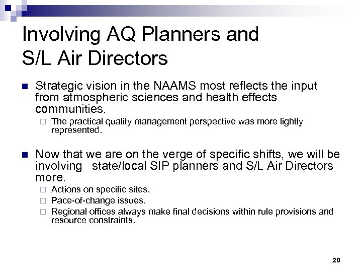Involving AQ Planners and S/L Air Directors n Strategic vision in the NAAMS most