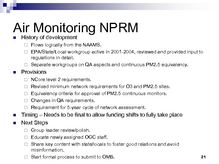 Air Monitoring NPRM n History of development Flows logically from the NAAMS. ¨ EPA/State/Local