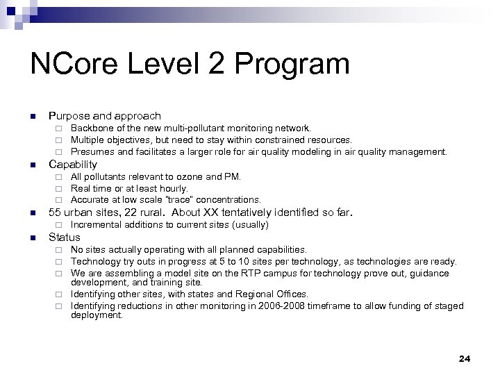 NCore Level 2 Program n Purpose and approach ¨ ¨ ¨ n Capability ¨
