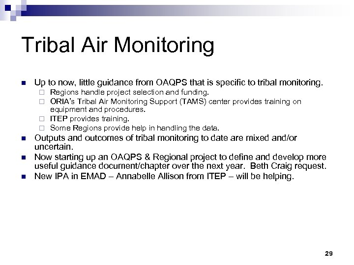 Tribal Air Monitoring n Up to now, little guidance from OAQPS that is specific