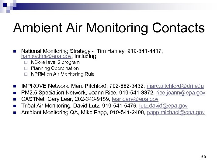 Ambient Air Monitoring Contacts n National Monitoring Strategy - Tim Hanley, 919 -541 -4417,