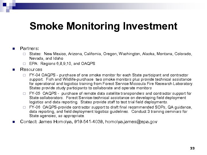 Smoke Monitoring Investment n Partners: States: New Mexico, Arizona, California, Oregon, Washington, Alaska, Montana,