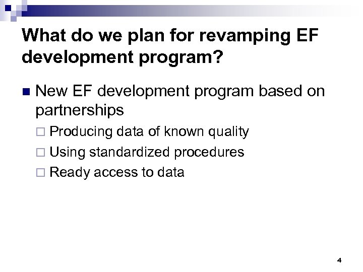 What do we plan for revamping EF development program? n New EF development program