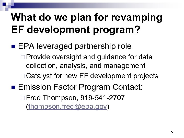 What do we plan for revamping EF development program? n EPA leveraged partnership role